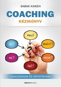 Babak Kaweh: Coaching kézikönyv - Coachoknak és oktatóknak -  (Könyv)