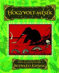 Rudyard Kipling: Hogyvolt-mesék -  (Könyv)