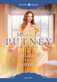 Mary Jo Putney: Az amazon és a katona -  (Könyv)