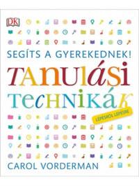 Carol Vorderman: Segíts a gyerekednek! - Tanulási technikák lépésről lépésre -  (Könyv)