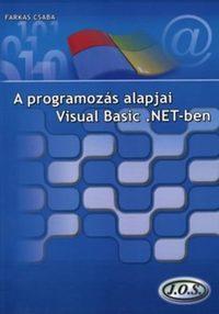 Farkas Csaba: A programozás alapjai Visual Basic .NET-ben -  (Könyv)