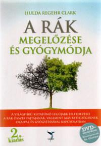 Hulda Regehr Clark: A rák megelőzése és gyógymódja - DVD-melléklettel -  (Könyv)