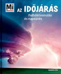 Karsten Schwanke: Az időjárás - Felhőátvonulás és napsütés - Mi Micsoda -  (Könyv)