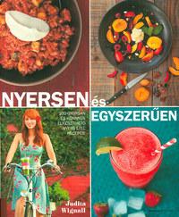 Judita Wignall: Nyersen és egyszerűen - 100 gyorsan és könnyen elkészíthető nyers étel receptje -  (Könyv)