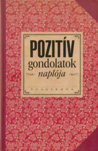 Dér Noémi (Szerk.): Pozitív gondolatok naplója -  (Könyv)