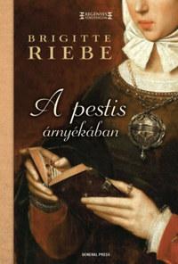 Brigitte Riebe: A pestis árnyékában -  (Könyv)