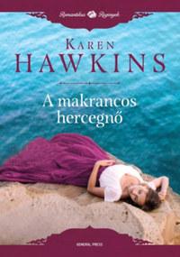 Karen Hawkins: A makrancos hercegnő -  (Könyv)
