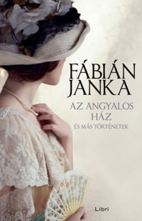 Fábián Janka: Az angyalos ház - és más történetek -  (Könyv)