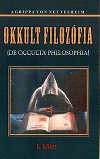 Agrippa von Nettesheim: Okkult filozófia I. kötet -  (Könyv)