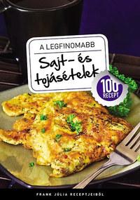 Frank Júlia: A legfinomabb sajt- és tojásételek - 100 recept -  (Könyv)