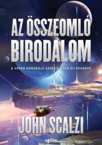 John Scalzi: Az összeomló birodalom -  (Könyv)