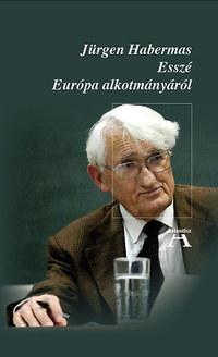 Jürgen Habermas: Esszé Európa alkotmányáról -  (Könyv)