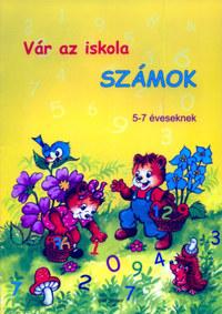 Radvány Zsuzsa: Vár az iskola - Számok - 5-7 éveseknek -  (Könyv)