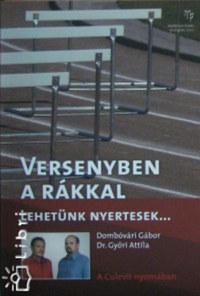 Dr. Győri Attila, Dombóvári Gábor: Versenyben a rákkal - Lehetünk nyertesek... -  (Könyv)