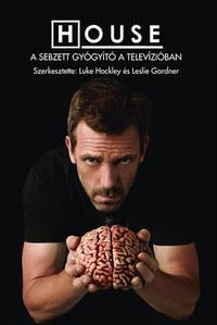 Luke Hockley (Szerk.), Leslie Gardner (Szerk.): House - A sebzett gyógyító a televízióban - Jungiánus és posztjungiánus elemzések -  (Könyv)