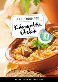 Frank Júlia: A legfinomabb káposztás ételek - 100 recept -  (Könyv)