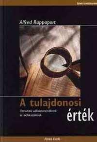 Alfred Rappaport: A tulajdonosi érték - Útmutató vállalatvezetőknek és befektetőknek -  (Könyv)