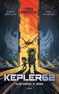 Timo Parvela, Bjorn Sortland, Pasi Pitkanen: Kepler 62 - A játék -  (Könyv)