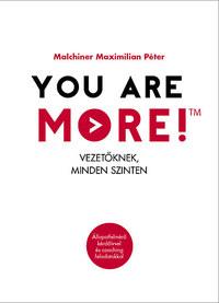 Malchiner Maximilian Péter: You are more! - Vezetőknek, minden szinten -  (Könyv)