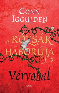 Conn Iggulden: A Rózsák háborúja 3. - Vérvonal -  (Könyv)