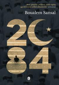 Boualem Sansal: 2084 - A világ vége -  (Könyv)