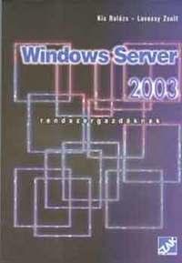 Lovassy Zsolt, Kiss Balázs: Windows Server 2003. Rendszergazdáknak -  (Könyv)