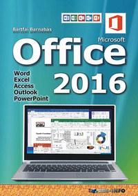Bártfai Barnabás: Office 2016 - Word, Excel, Access, Outlook, PowerPoint -  (Könyv)