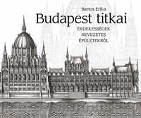 Bartos Erika: Budapest titkai - Érdekességek nevezetes épületekről -  (Könyv)