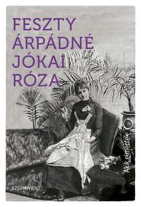 Feszty Árpádné Jókai Róza: Akik elmentek -  (Könyv)