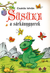 Csukás István: Süsüke a sárkánygyerek -  (Könyv)