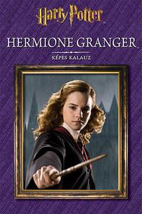 Harry Potter - Hermione Granger - Képes kalauz -  (Könyv)