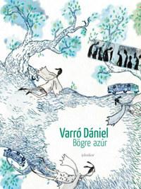Varró Dániel: Bögre azúr -  (Könyv)