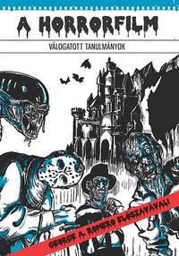 A horrorfilm - Válogatott tanulmányok -  (Könyv)