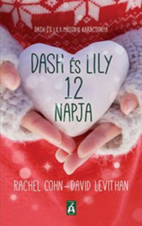 Rachel Cohn, David Levithan: Dash és Lily 12 napja - Dash és Lily második karácsonya -  (Könyv)