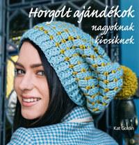 Kat Goldin: Horgolt ajándékok nagyoknak, kicsiknek -  (Könyv)