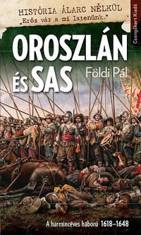 Földi Pál: Oroszlán és Sas - A harmincéves háború 1618-1648 -  (Könyv)