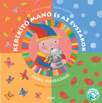 J. Kovács Judit, Acsai Roland: Kerekítő Manó és az évszakok - Mesék óvodásoknak -  (Könyv)