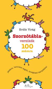 Erdős Virág: Szorzótábla-versikék - 100 számra -  (Könyv)
