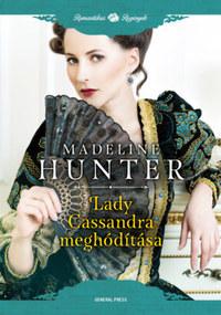 Madeline Hunter: Lady Cassandra meghódítása -  (Könyv)