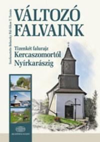 Sikos T. Tamás, Beluszky Pál: Változó falvaink - Tizenkét falurajz Kercaszomortól Nyírkarászig -  (Könyv)