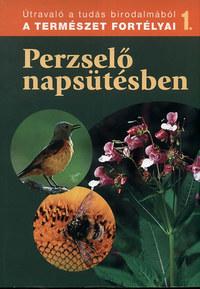Dosztányi Imre (szerk.): Perzselő napsütésben - A természet fortélyai 1. - A természet fortélyai 1. -  (Könyv)