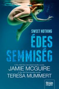 Jamie McGuire, Mummert, Teresa: Sweet Nothing - Édes semmiség -  (Könyv)