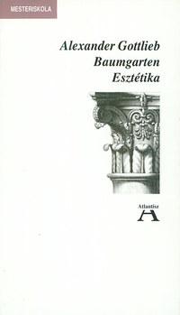Alexander Gottlieb Baumgarten: Esztétika -  (Könyv)