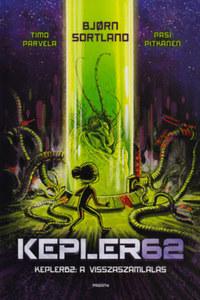 Bjorn Sortland, Timo Parvela, Pasi Pitkanen: Kepler 62 - A visszaszámlálás -  (Könyv)