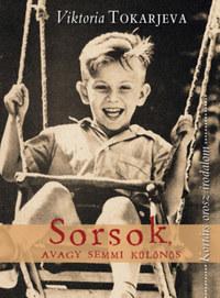 Viktoria Tokarjeva: Sorsok, avagy semmi különös -  (Könyv)