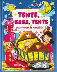 Tente, baba, tente - altató versek és mondókák -  (Könyv)