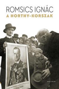 Romsics Ignác: A Horthy-korszak -  (Könyv)