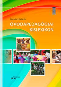 Körmöci Katalin: Óvodapedagógiai kislexikon -  (Könyv)