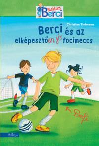 Christian Tielmann: Berci és az elképesztően jó focimeccs -  (Könyv)