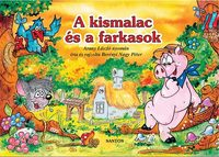 Berényi Nagy Péter: A kis malac és a farkasok -  (Könyv)